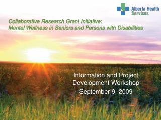 Information and Project Development Workshop September 9, 2009