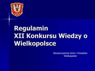 Regulamin XII Konkursu Wiedzy o Wielkopolsce