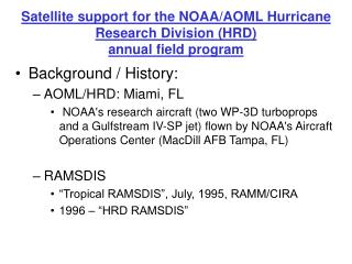 Satellite support for the NOAA/AOML Hurricane Research Division (HRD) annual field program