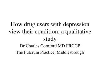 How drug users with depression view their condition: a qualitative study