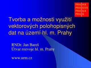 Tvorba a možnosti využití vektorových polohopisných dat na území hl. m. Prahy