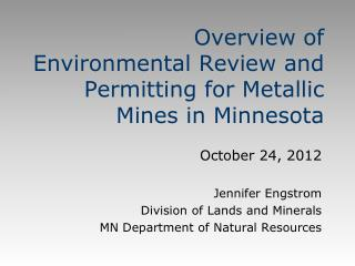 Overview of Environmental Review and Permitting for Metallic Mines in Minnesota