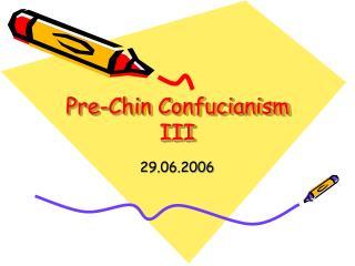 Pre-Chin Confucianism III