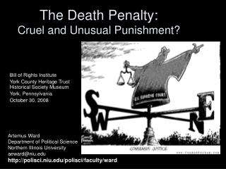 The Death Penalty:  Cruel and Unusual Punishment