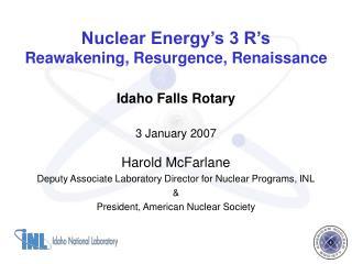 Nuclear Energy's 3 R's Reawakening, Resurgence, Renaissance