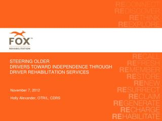 STEERING OLDER  DRIVERS TOWARD INDEPENDENCE THROUGH  DRIVER REHABILITATION SERVICES