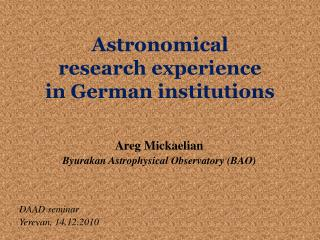 Astronomical  research experience  in German institutions