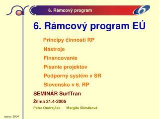 6.  R á mcov ý program EÚ Princípy činnosti RP        Nástroje        Financovanie