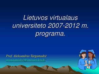 Lietuvos virtualaus universiteto 2007-2012 m. programa.