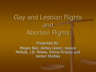 Gay and Lesbian Rights and  Abortion Rights