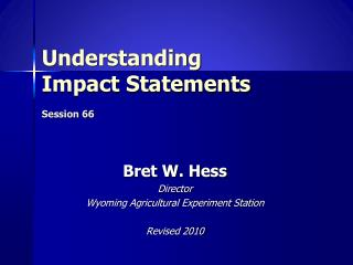 Understanding  Impact Statements Session 66