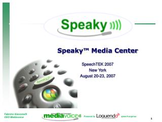 Speaky™  Media Center SpeechTEK  2007 New York August 20-23, 2007