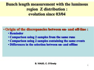 Bunch length measurement with the luminous region  Z distribution :  evolution since 03/04