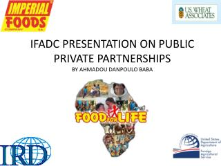 IFADC PRESENTATION ON PUBLIC PRIVATE PARTNERSHIPS BY AHMADOU DANPOULO BABA