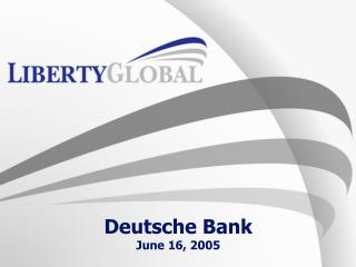 Deutsche Bank June 16, 2005