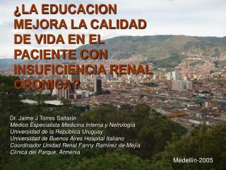 LA EDUCACION MEJORA LA CALIDAD DE VIDA EN EL PACIENTE CON INSUFICIENCIA RENAL CRONICA