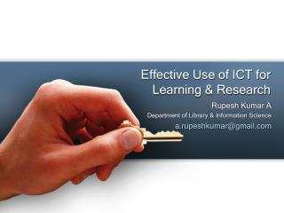 Effective Use of ICT for Learning & Research