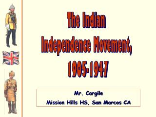 The Indian  Independence Movement,  1905-1947