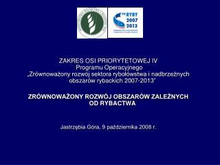 ZAKRES OSI PRIORYTETOWEJ IV  Programu Operacyjnego
