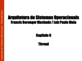 Arquitetura de Sistemas Operacionais   Machado