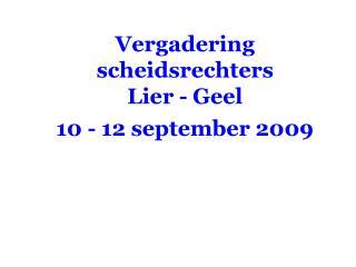Vergadering scheidsrechters  Lier - Geel 10 - 12 september 2009