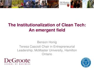 The Institutionalization of Clean Tech: An emergent field