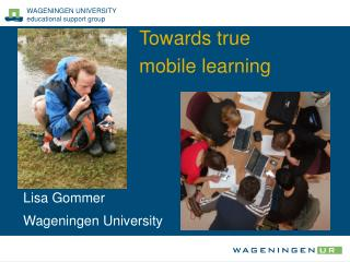 Towards true mobile learning
