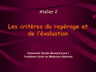 Les critères du repérage et de l'évaluation