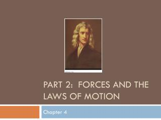 Part 2:  Forces and the Laws of Motion