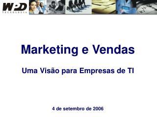 Marketing e Vendas Uma Visão para Empresas de TI