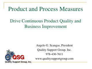 Product and Process Measures Drive Continuous Product Quality and Business Improvement