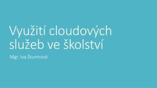 Využití  cloudových  služeb ve školství
