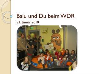 Balu  und Du  beim  WDR