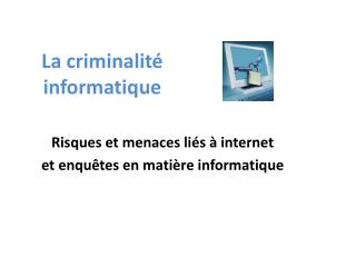 La criminalité informatique