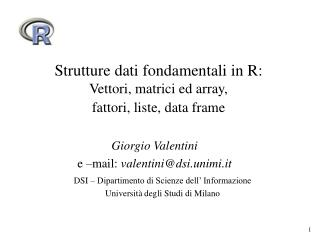 Strutture dati fondamentali in R: Vettori, matrici ed array,  fattori, liste, data frame