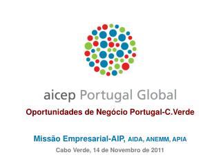 Oportunidades de Negócio Portugal-C.Verde Missão Empresarial-AIP,  AIDA, ANEMM, APIA