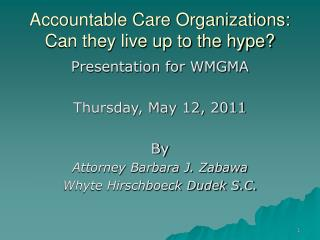 Accountable Care Organizations: Can they live up to the hype?