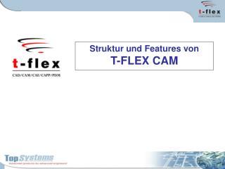 Struktur u nd Features von  T-FLEX CAM