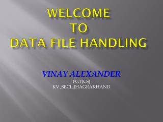 WELCOME  TO  Data File Handling