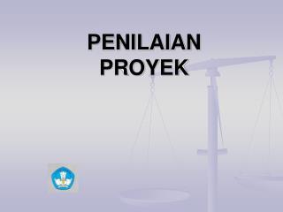 PENILAIAN  PROYEK