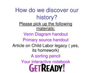 How do we discover our history?