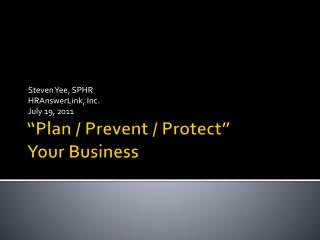 """""""Plan / Prevent / Protect"""" Your Business"""