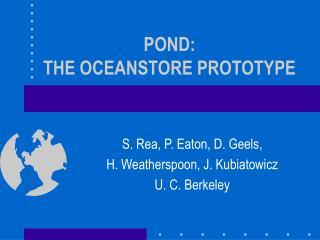 POND: THE OCEANSTORE PROTOTYPE