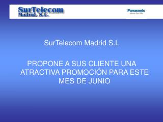 SurTelecom Madrid S.L  PROPONE A SUS CLIENTE UNA ATRACTIVA PROMOCIÓN PARA ESTE MES DE JUNIO