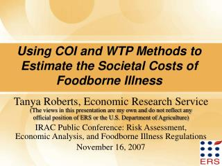 Using COI and WTP Methods to Estimate the Societal Costs of Foodborne Illness