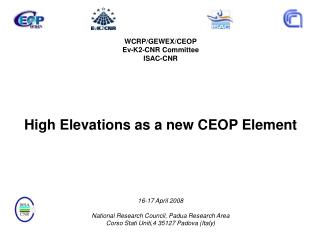WCRP/GEWEX/CEOP Ev-K2-CNR Committee ISAC-CNR High Elevations as a new CEOP Element