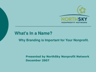What's In a Name? Why Branding is Important for Your Nonprofit.