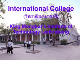 International College (วิทยาลัยนานาชาติ) King Mongkut's Institute of Technology Ladkrabang