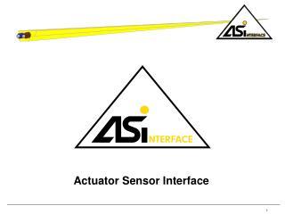 A ctuator  S ensor  Interface