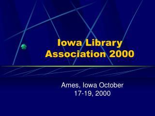 Iowa Library Association 2000